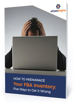 "eBook cover with text, ""How to mismanage your FBA inventory: five ways to get it wrong"""