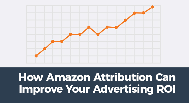 """Linear graph trending upwards with text, """"How Amazon Attribution can improve your advertising ROI"""""""
