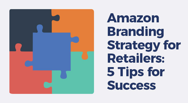"Different colored puzzle pieces with text, ""Amazon branding strategy for retailers: 5 tips for success"""