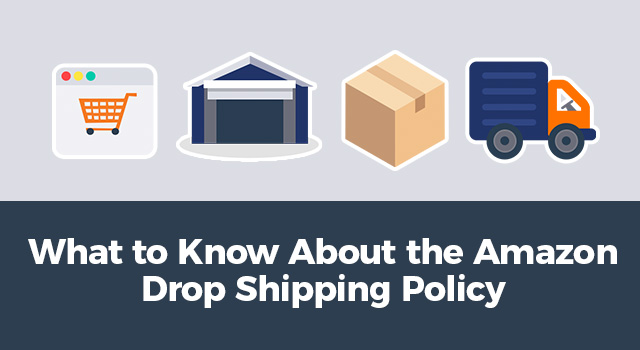 "Graphic representation of the drop shipping process with text, ""What to know about the Amazon drop shipping policy"""