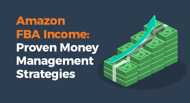"Money stacks with upward arrow and text, ""Amazon FBA income: proven money management strategies"""