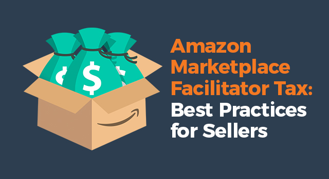 "Amazon box holding money bags with text, ""Amazon Marketplace Facilitator Tax: Best practices for sellers"""