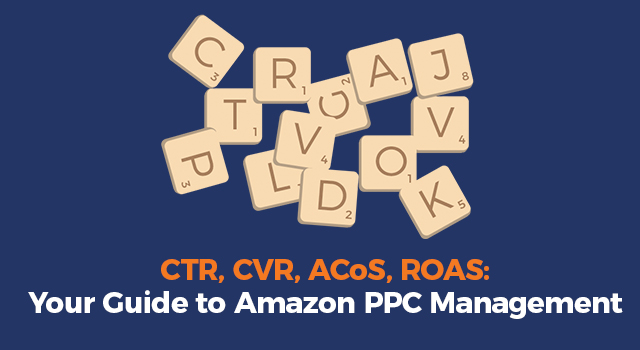 """Scattered lettered tiles with text, """"CTR, CVR, ACoS, ROAS: Guide to Amazon PPC management"""""""