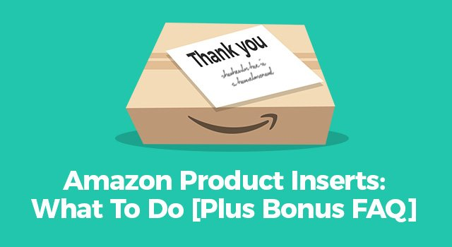 "Amazon box and thank you card with text, ""Amazon product inserts: what to do plus bonus FAQ"""