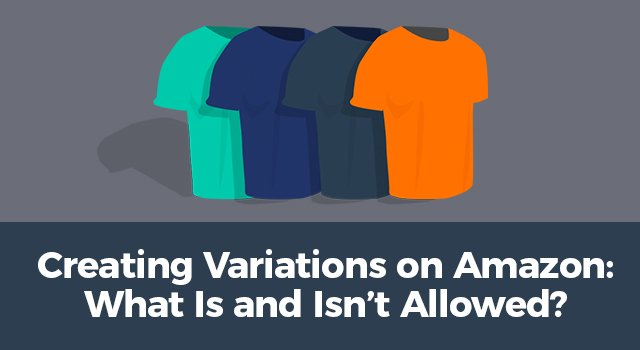 """Illustration of a t-shirt in multiple colors with text, """"Creating variations on Amazon: What is and isn't allowed"""""""