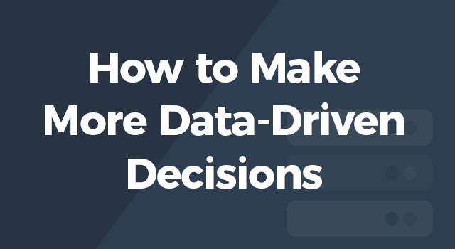 """Dark gray background with text, """"How to make more data-driven decisions"""""""