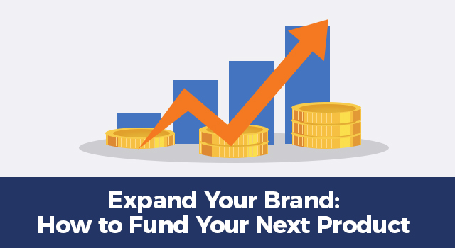 """Graph trending upwards with stacks of coins and text, """"Expand Your Brand: How to fund your next product"""""""