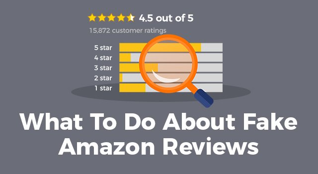 "Amazon star ratings behind a magnifying glass and text, ""What to do about fake Amazon reviews"""