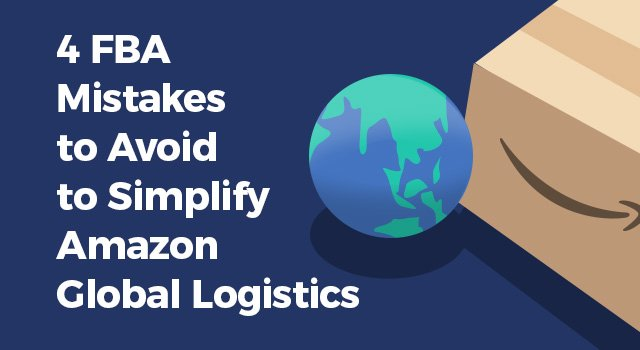 "Globe and Amazon box with text, ""FBA mistakes to avoid to simplify Amazon global logistics"""