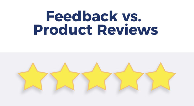 """Text, """"Feedback vs. product reviews"""" above five yellow stars"""