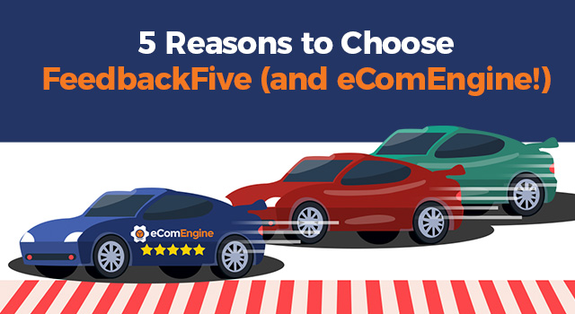 "Car with eComEngine logo on it leading a race with text, ""5 reasons to choose FeedbackFive (and eComEngine!)"