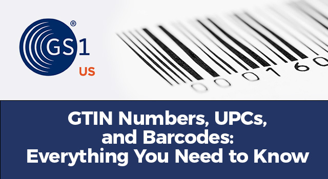 "GS1 US logo and barcode image with text, ""GTIN numbers, UPCs, and barcodes: Everything you need to know"""