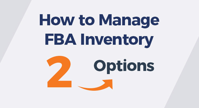 """Gray background with text, """"How to manage FBA inventory (two options)"""""""