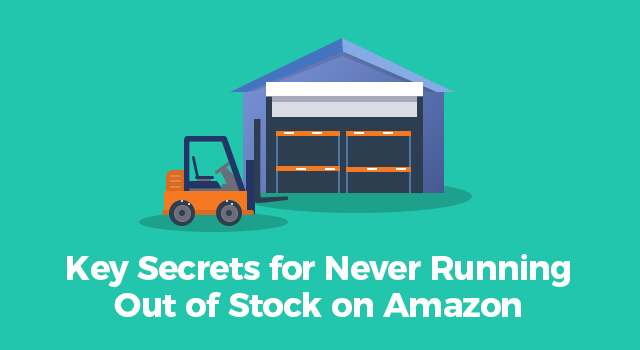 """Empty warehouse shelves with a forklift and text, """"Key secrets for never running out of stock on Amazon"""""""