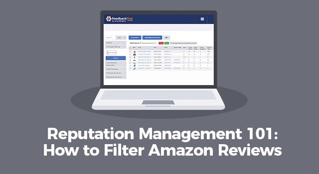 """FeedbackFive reviews page on a laptop with text, """"Reputation Management 101: How to filter Amazon reviews"""""""