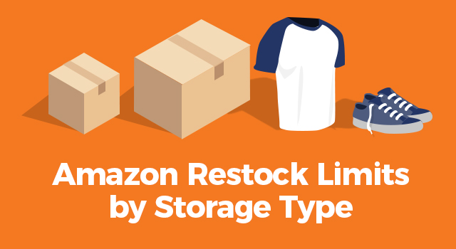 "Illustrations of boxes, shirt, and shoes with text, ""Amazon restock limits by storage type"""