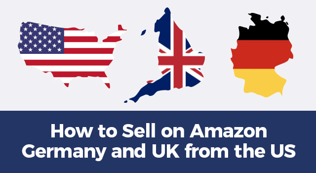 "United States, United Kingdom, and Germany country flags and text, ""How to sell on Amazon Germany and UK from the US"""