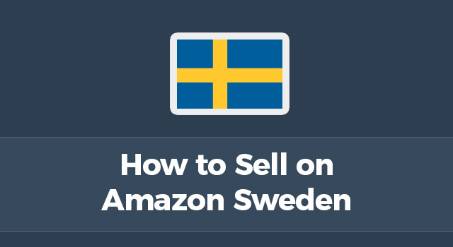 "Swedish flag with text, ""How to sell on Amazon Sweden"""