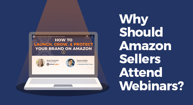 """Laptop with text, """"Why should Amazon sellers attend webinars?"""""""