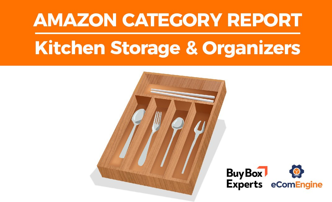 Amazon Category Report: Kitchen Storage & Organizers