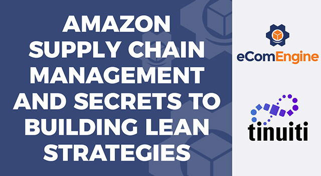 "eComEngine logo and Tinuiti logo with text, ""Amazon Supply Chain Management and Secrets to Building Lean Strategies"""