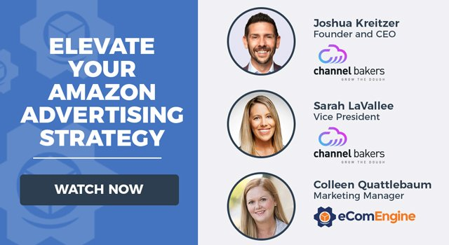 """Image with presenter headshots, Channel Bakers and eComEngine logos, and text """"Elevate your Amazon Advertising Strategy"""""""