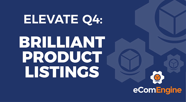 "eComEngine logo with text, ""Elevate Q4: Brilliant Product Listings"""