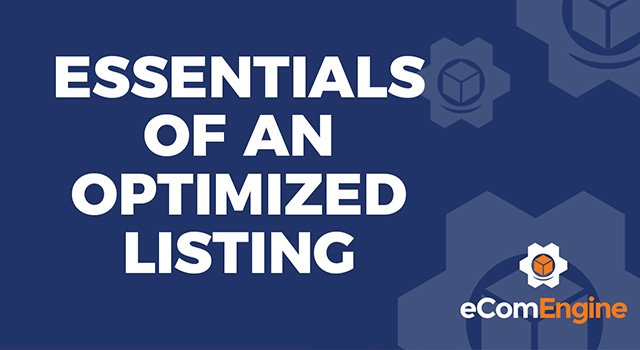 "eComEngine logo with text, ""Essentials of an Optimized Listing"""
